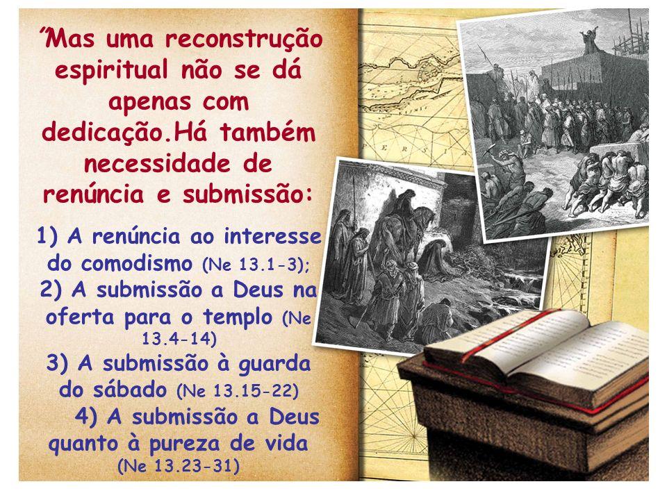 Conclusões 1.A importância não só de realizar uma grande obra, mas também de dedicá-la a Deus.