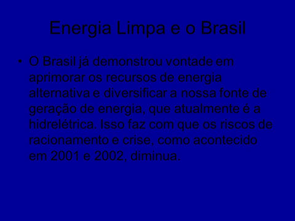 Energia Limpa e o Brasil O Brasil já demonstrou vontade em aprimorar os recursos de energia alternativa e diversificar a nossa fonte de geração de ene
