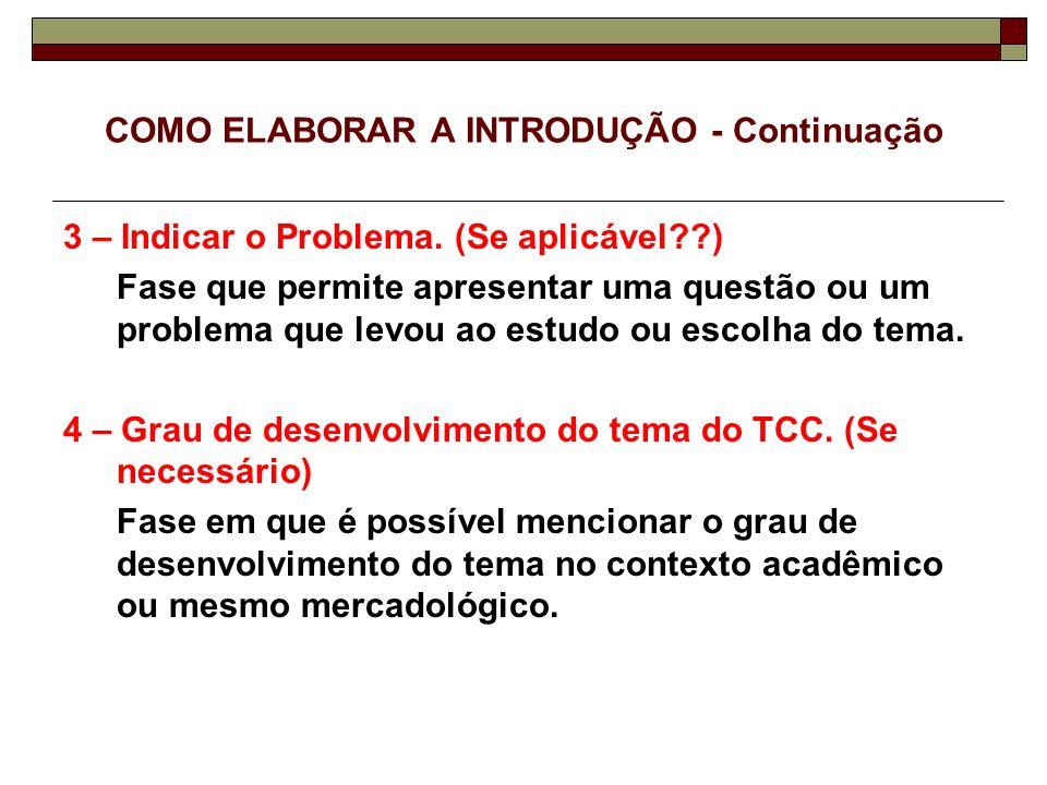 COMO ELABORAR A INTRODUÇÃO - Continuação 5 – Objetivos e Propósitos do TCC.