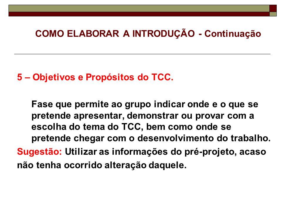 COMO ELABORAR A INTRODUÇÃO - Continuação 6 – Estrutura Lógica do TCC.