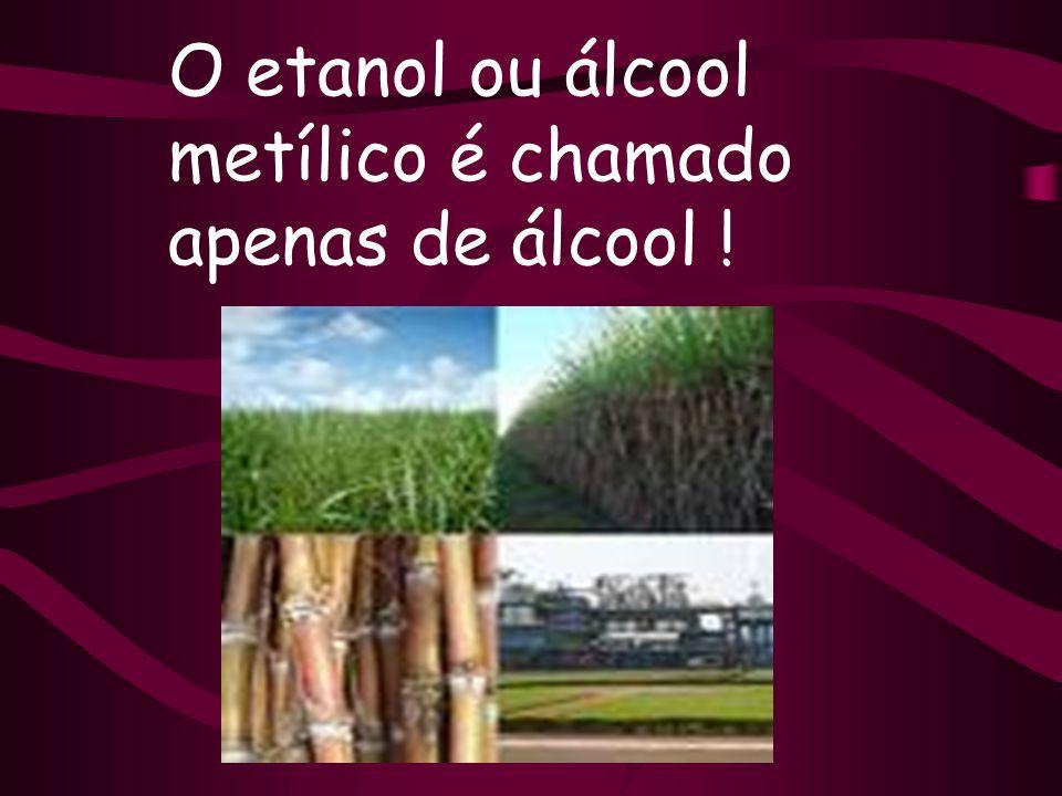 O etanol ou álcool metílico é chamado apenas de álcool !