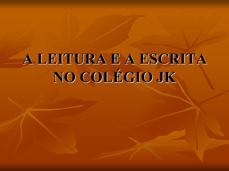 A LEITURA E A ESCRITA NO COLÉGIO JK