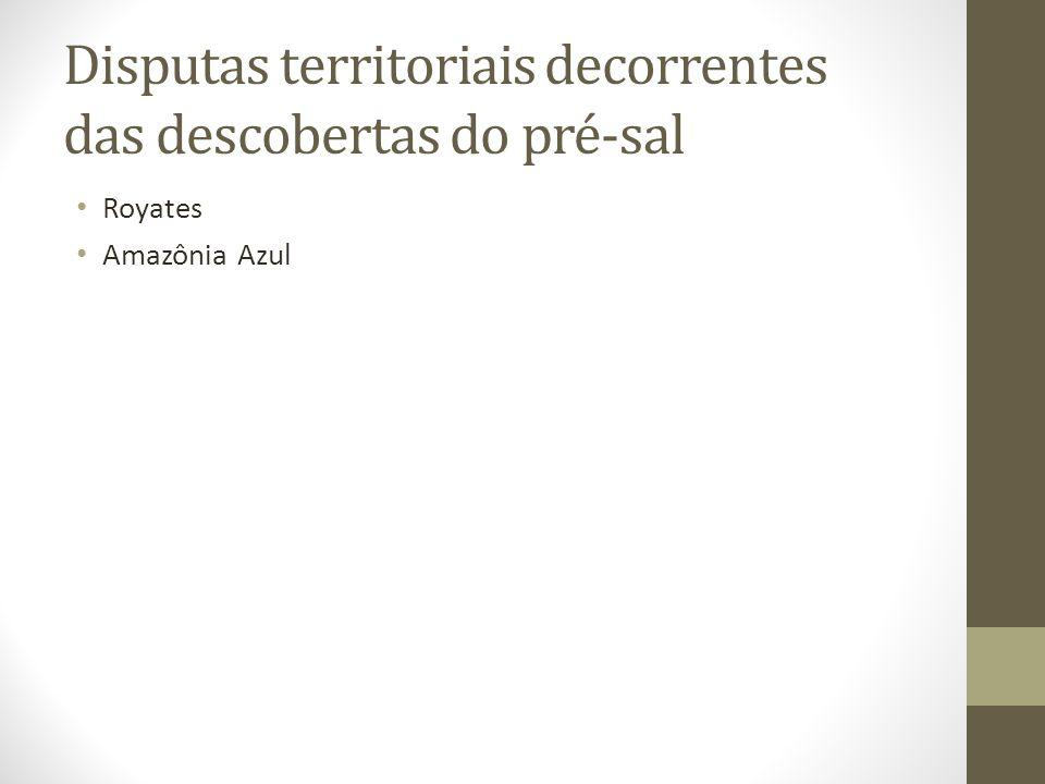Disputas territoriais decorrentes das descobertas do pré-sal Royates Amazônia Azul