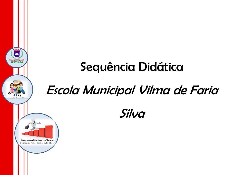 Sequência Didática Escola Municipal Vilma de Faria Silva