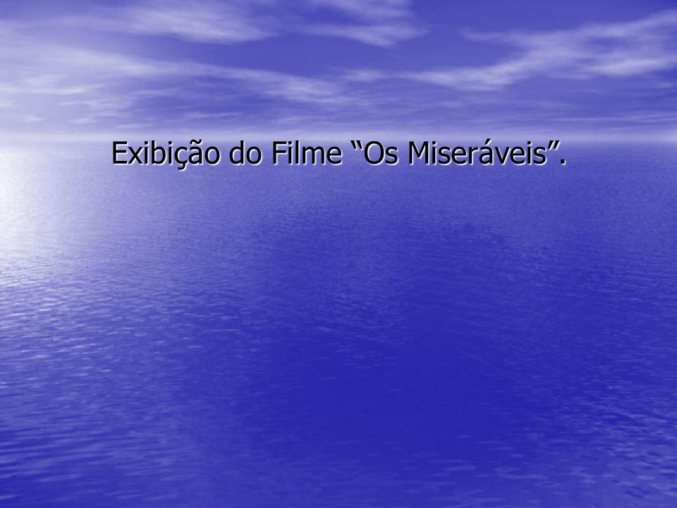 Exibição do Filme Os Miseráveis.