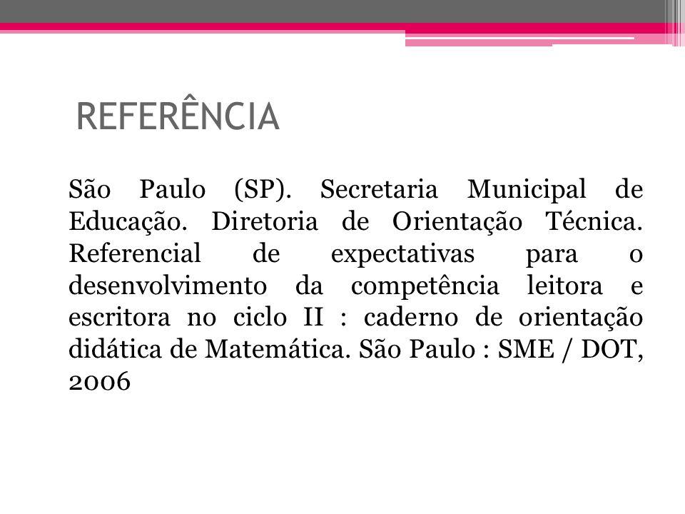 REFERÊNCIA São Paulo (SP). Secretaria Municipal de Educação. Diretoria de Orientação Técnica. Referencial de expectativas para o desenvolvimento da co