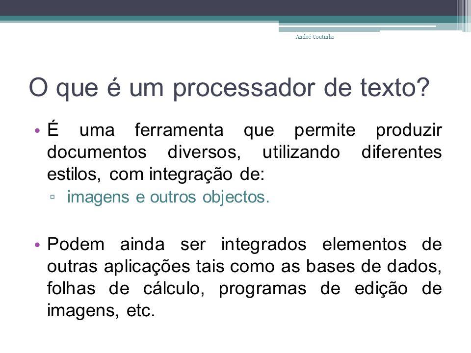 O que é um processador de texto? É uma ferramenta que permite produzir documentos diversos, utilizando diferentes estilos, com integração de: imagens