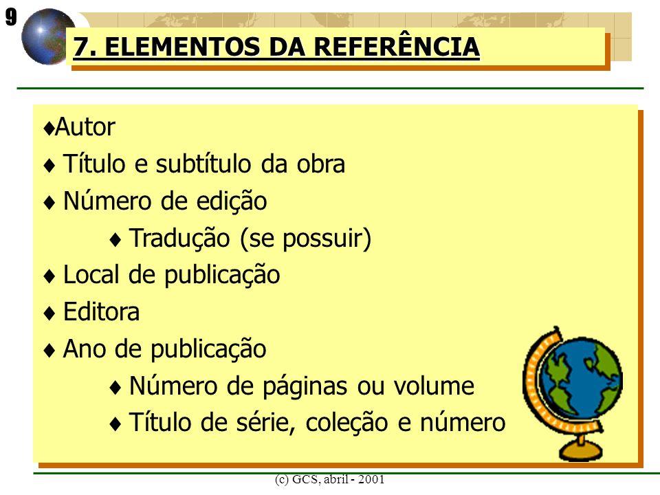 (c) GCS, abril - 2001 8.TIPOS DE ESTRUTURA DE REFERÊNCIA RESOLUÇÃO DO SENADO BRASIL.