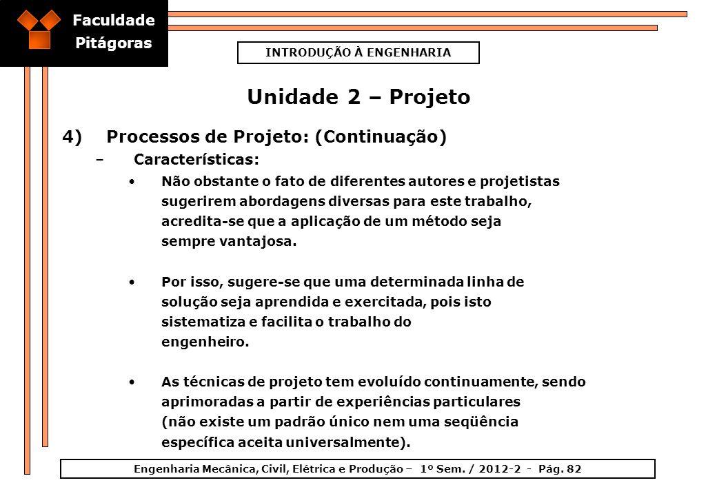 Faculdade Pitágoras INTRODUÇÃO À ENGENHARIA Engenharia Mecânica, Civil, Elétrica e Produção – 1º Sem. / 2012-2 - Pág. 82 Unidade 2 – Projeto 4)Process