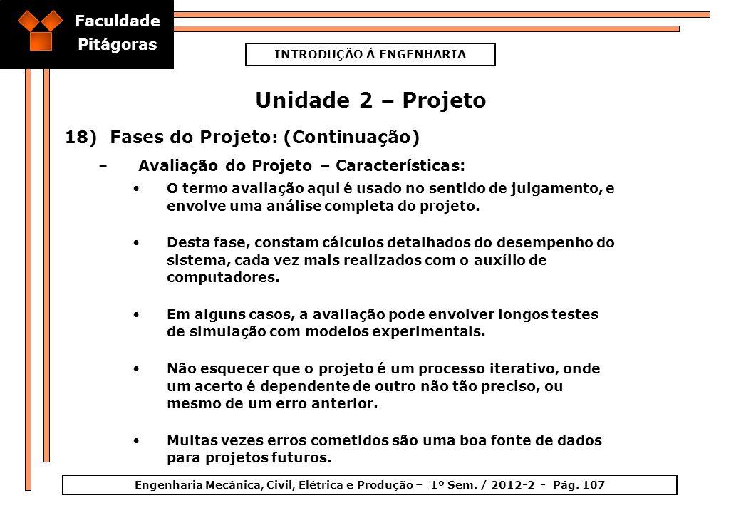 Faculdade Pitágoras INTRODUÇÃO À ENGENHARIA Engenharia Mecânica, Civil, Elétrica e Produção – 1º Sem. / 2012-2 - Pág. 107 Unidade 2 – Projeto 18)Fases