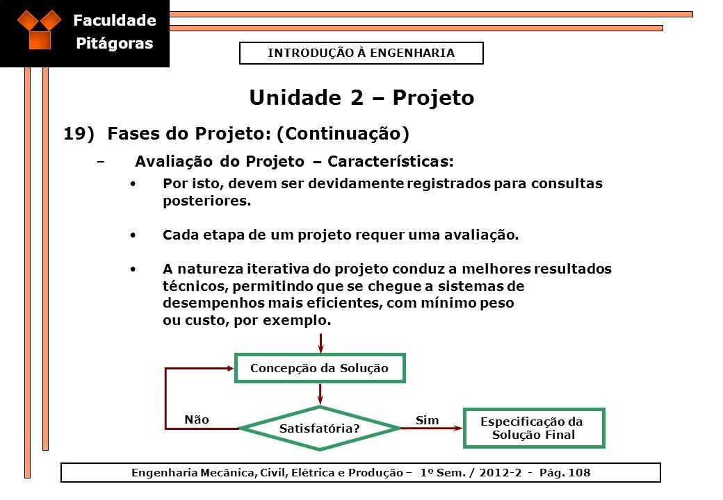 Faculdade Pitágoras INTRODUÇÃO À ENGENHARIA Engenharia Mecânica, Civil, Elétrica e Produção – 1º Sem. / 2012-2 - Pág. 108 Unidade 2 – Projeto 19)Fases