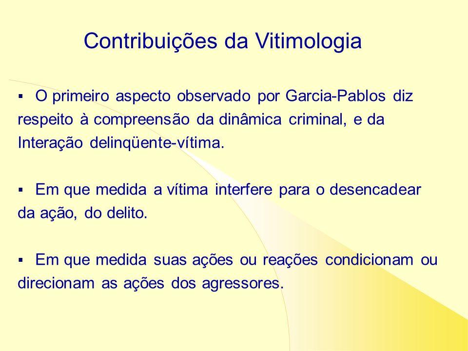O primeiro aspecto observado por Garcia-Pablos diz respeito à compreensão da dinâmica criminal, e da Interação delinqüente-vítima. Em que medida a vít