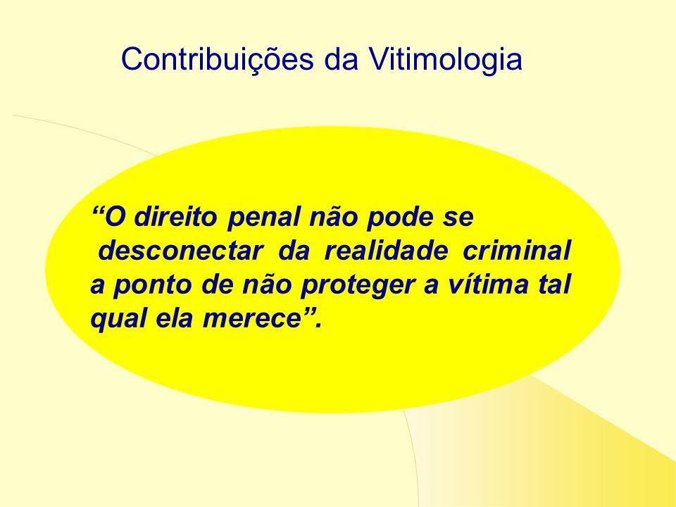 O direito penal não pode se desconectar da realidade criminal a ponto de não proteger a vítima tal qual ela merece.