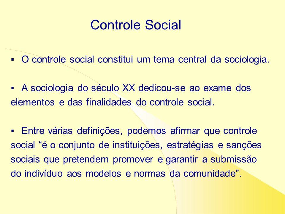 O controle social constitui um tema central da sociologia. A sociologia do século XX dedicou-se ao exame dos elementos e das finalidades do controle s