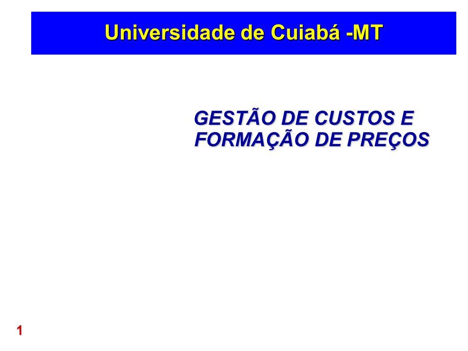 1 Universidade de Cuiabá -MT GESTÃO DE CUSTOS E FORMAÇÃO DE PREÇOS