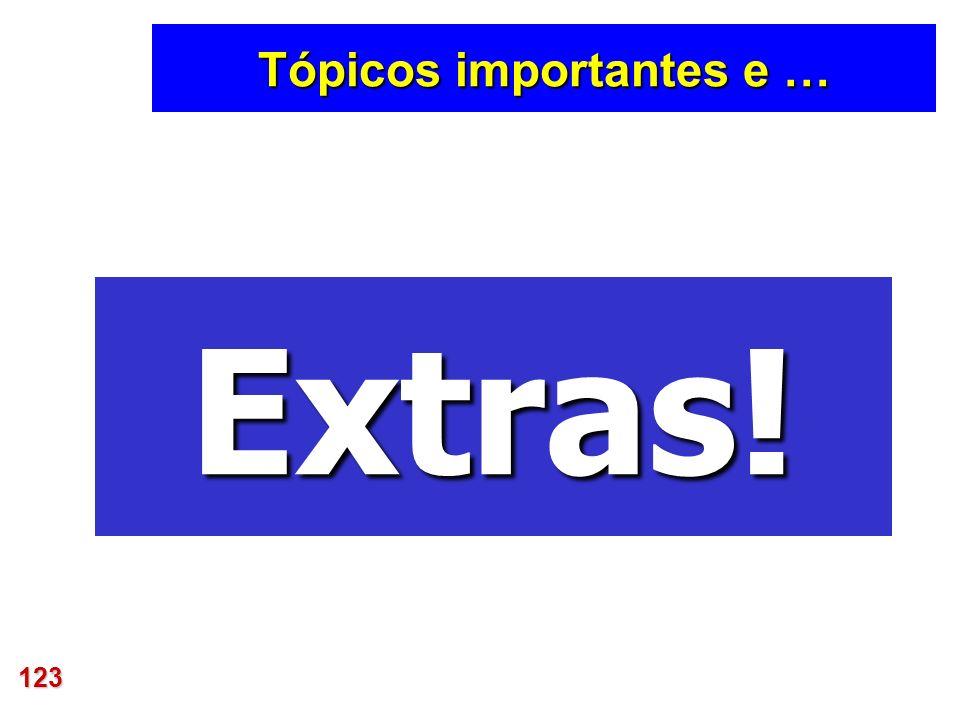 123 Tópicos importantes e … Extras!