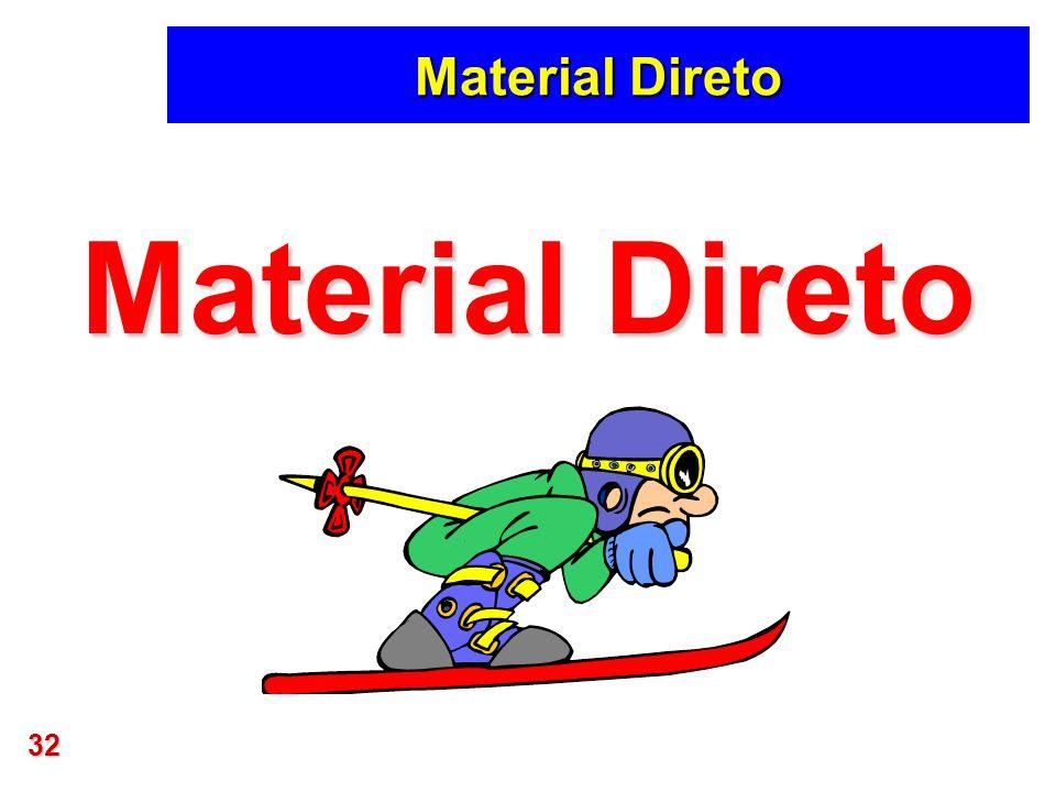 32 Material Direto
