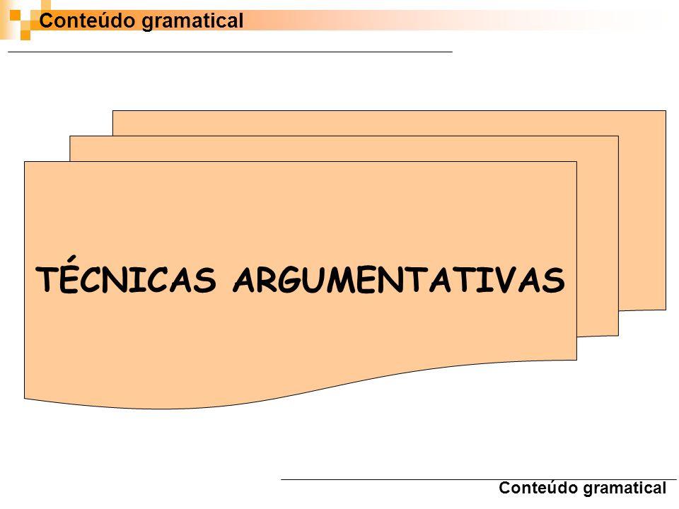 Conteúdo gramatical TÉCNICAS ARGUMENTATIVAS