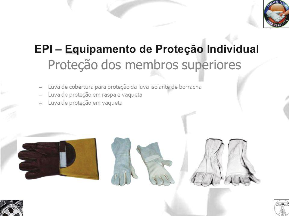 EPI – Equipamento de Proteção Individual Proteção dos membros superiores – Luva de cobertura para proteção da luva isolante de borracha – Luva de prot