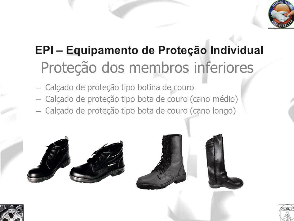 EPI – Equipamento de Proteção Individual Proteção dos membros inferiores – Calçado de proteção tipo botina de couro – Calçado de proteção tipo bota de