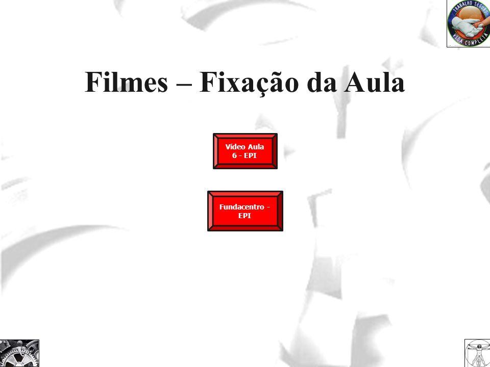 Filmes – Fixação da Aula Fundacentro - EPI Vídeo Aula 6 - EPI