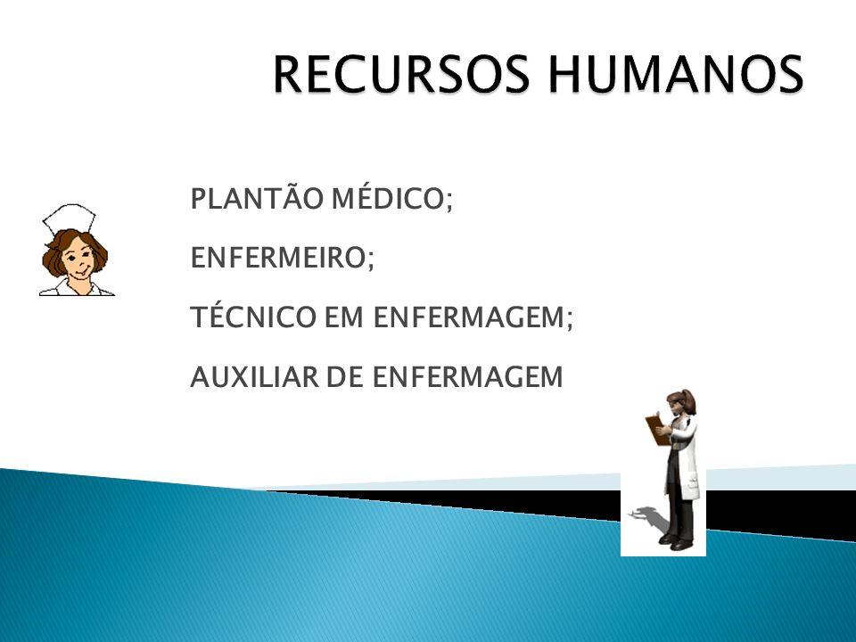 PLANTÃO MÉDICO; ENFERMEIRO; TÉCNICO EM ENFERMAGEM; AUXILIAR DE ENFERMAGEM
