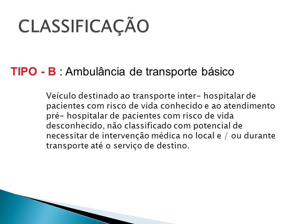 Veículo destinado ao transporte inter- hospitalar de pacientes com risco de vida conhecido e ao atendimento pré- hospitalar de pacientes com risco de