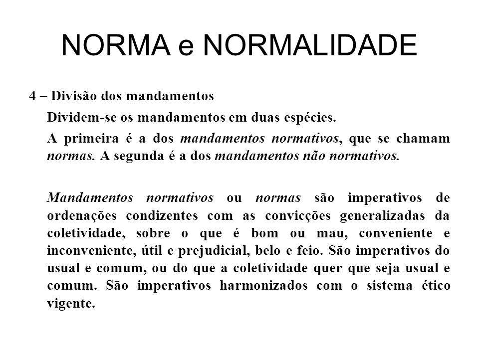 NORMA e NORMALIDADE 4 – Divisão dos mandamentos Dividem-se os mandamentos em duas espécies.