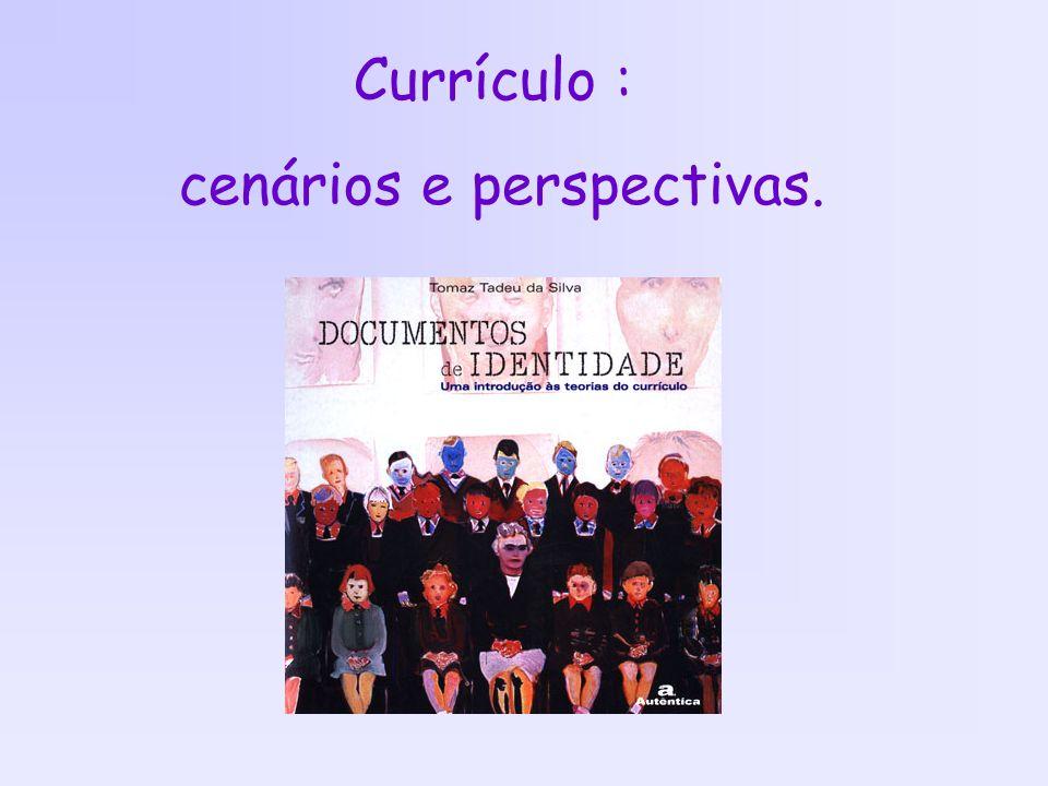 Currículo : cenários e perspectivas.