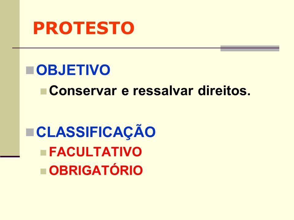 PROTESTO PROTESTO FACULTATIVO: INTERRUPÇÃO DA PRESCRIÇÃO Código Civil: Art.