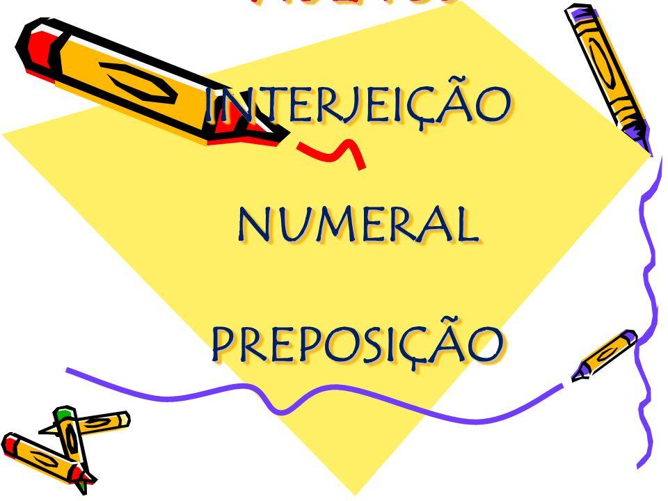 NUMERAIS SUBSTANTIVOS Exerce as mesmas funções do substantivo.