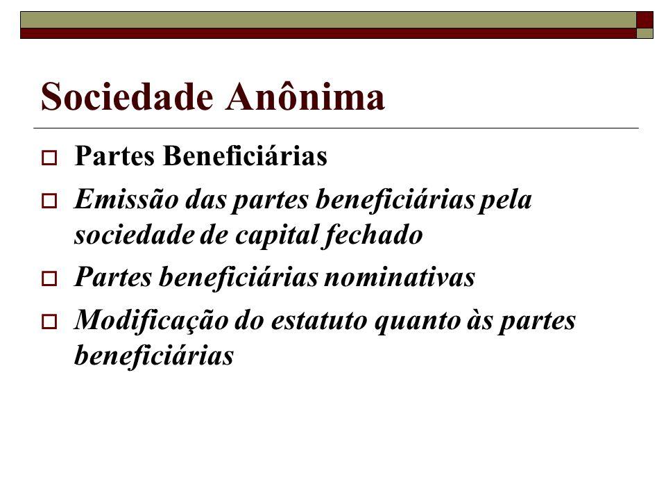 Sociedade Anônima Partes Beneficiárias Emissão das partes beneficiárias pela sociedade de capital fechado Partes beneficiárias nominativas Modificação