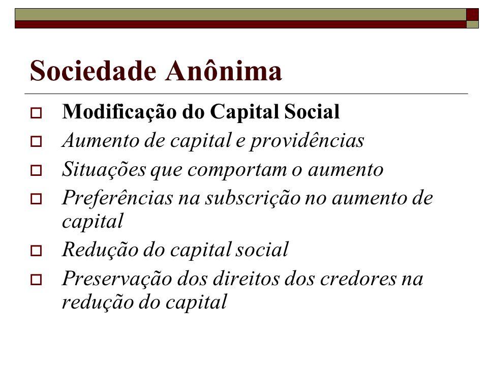 Sociedade Anônima Modificação do Capital Social Aumento de capital e providências Situações que comportam o aumento Preferências na subscrição no aume