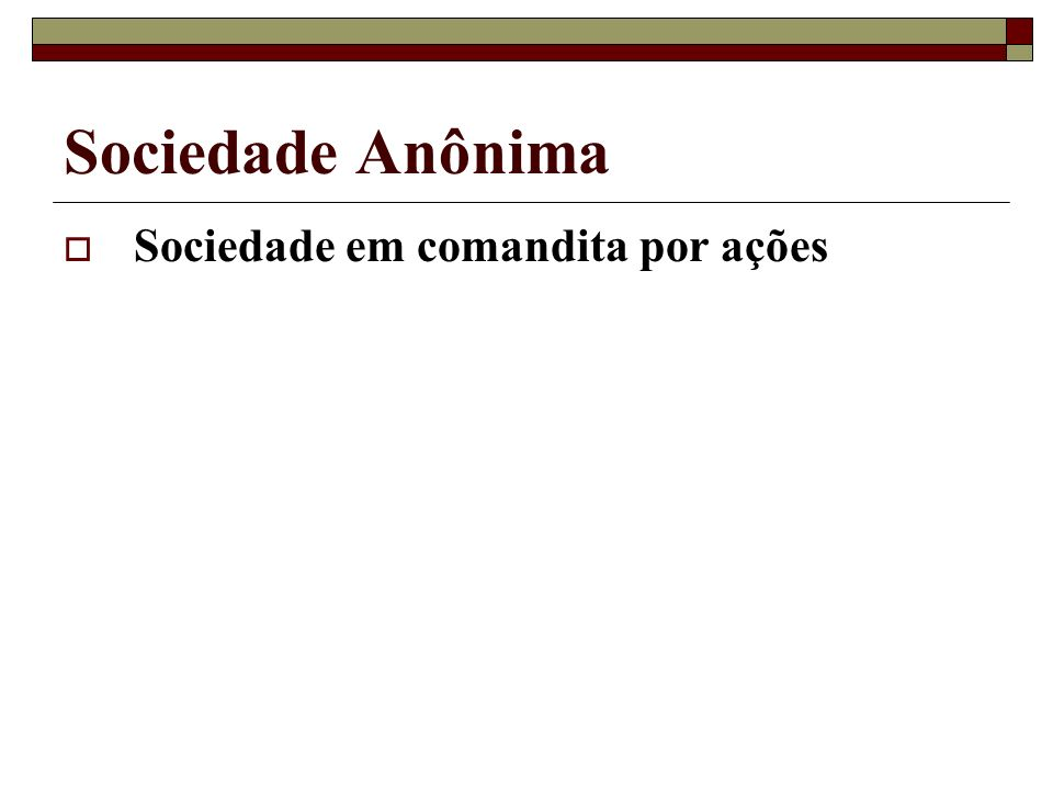 Sociedade Anônima Sociedade em comandita por ações