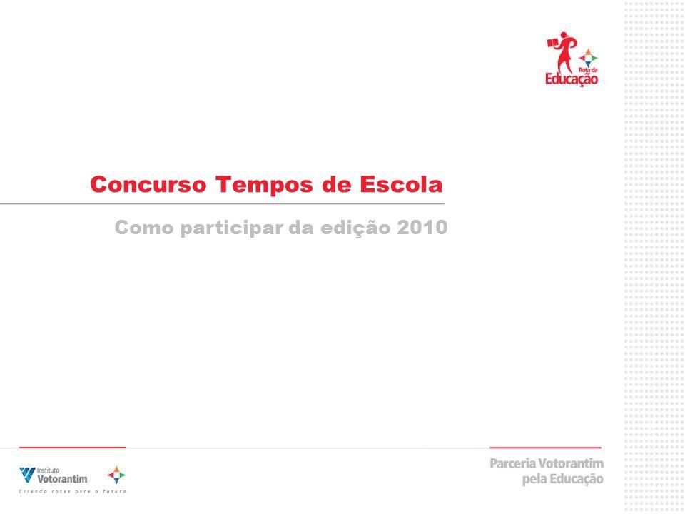 Concurso Tempos de Escola Como participar da edição 2010