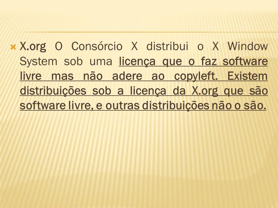 X.org O Consórcio X distribui o X Window System sob uma licença que o faz software livre mas não adere ao copyleft. Existem distribuições sob a licenç