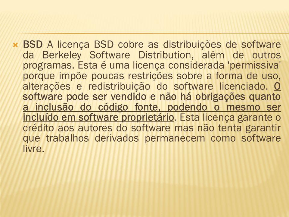 BSD A licença BSD cobre as distribuições de software da Berkeley Software Distribution, além de outros programas. Esta é uma licença considerada 'perm
