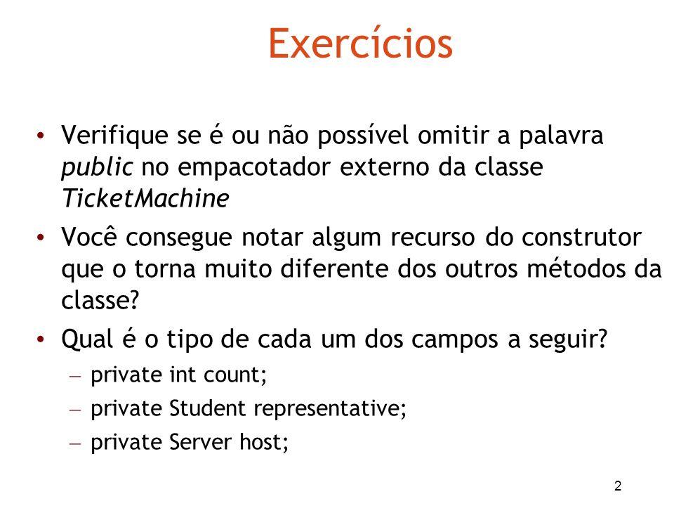 3 Exercícios Escreva toda a declaração de um campo do tipo int cujo o nome é status.