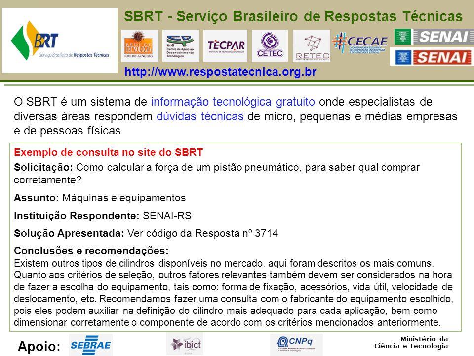 O SBRT é um sistema de informação tecnológica gratuito onde especialistas de diversas áreas respondem dúvidas técnicas de micro, pequenas e médias emp