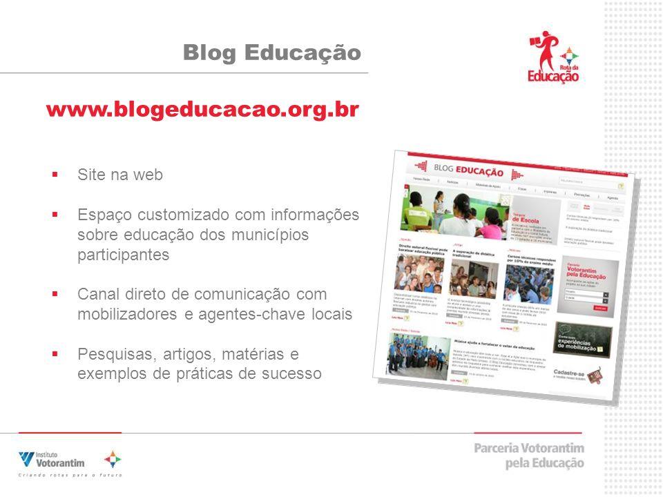 Site na web Espaço customizado com informações sobre educação dos municípios participantes Canal direto de comunicação com mobilizadores e agentes-cha