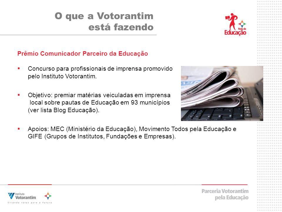Prêmio Comunicador Parceiro da Educação Concurso para profissionais de imprensa promovido pelo Instituto Votorantim.