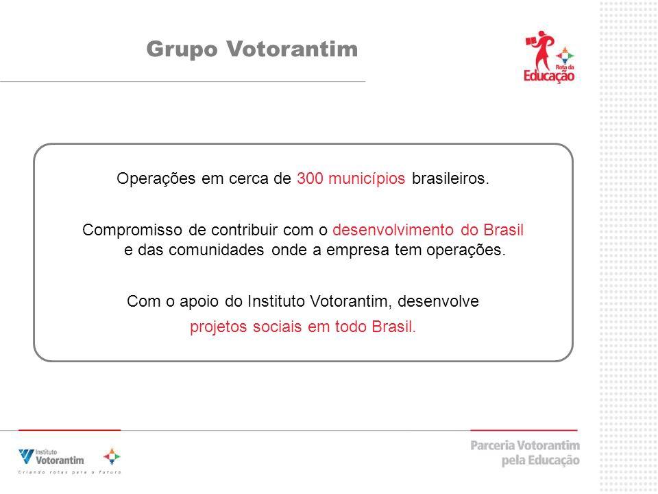 Operações em cerca de 300 municípios brasileiros.