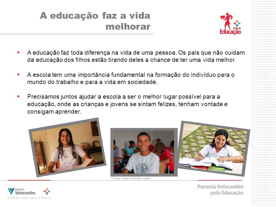 A educação faz toda diferença na vida de uma pessoa.