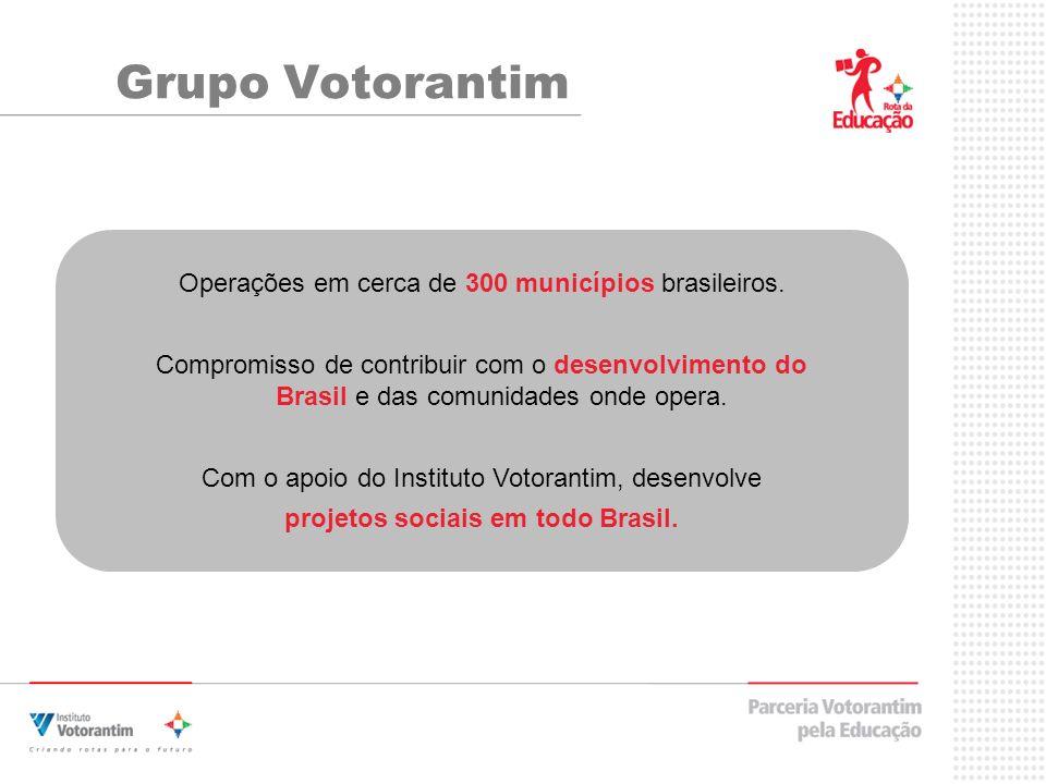 Grupo Votorantim Operações em cerca de 300 municípios brasileiros.