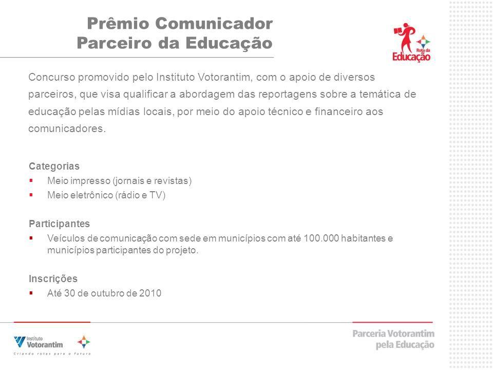 Concurso promovido pelo Instituto Votorantim, com o apoio de diversos parceiros, que visa qualificar a abordagem das reportagens sobre a temática de educação pelas mídias locais, por meio do apoio técnico e financeiro aos comunicadores.