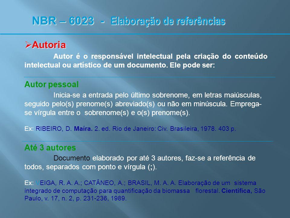 Mais de 3 autores et al Documento elaborado por mais de 3 autores, indica-se apenas o primeiro, acrescentando a expressão latina et al.