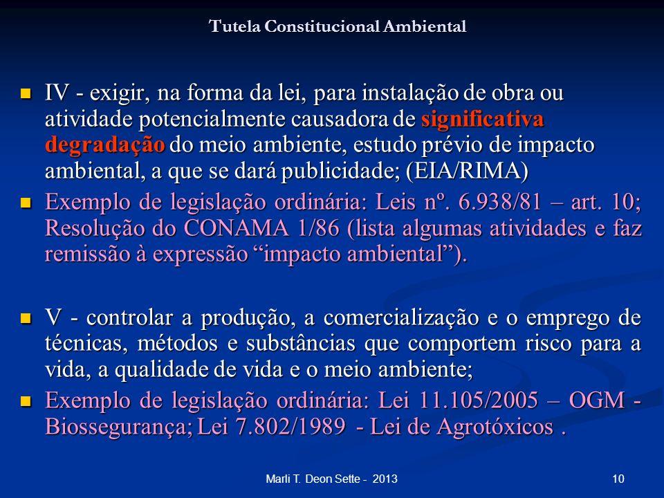 10Marli T. Deon Sette - 2013 Tutela Constitucional Ambiental IV - exigir, na forma da lei, para instalação de obra ou atividade potencialmente causado