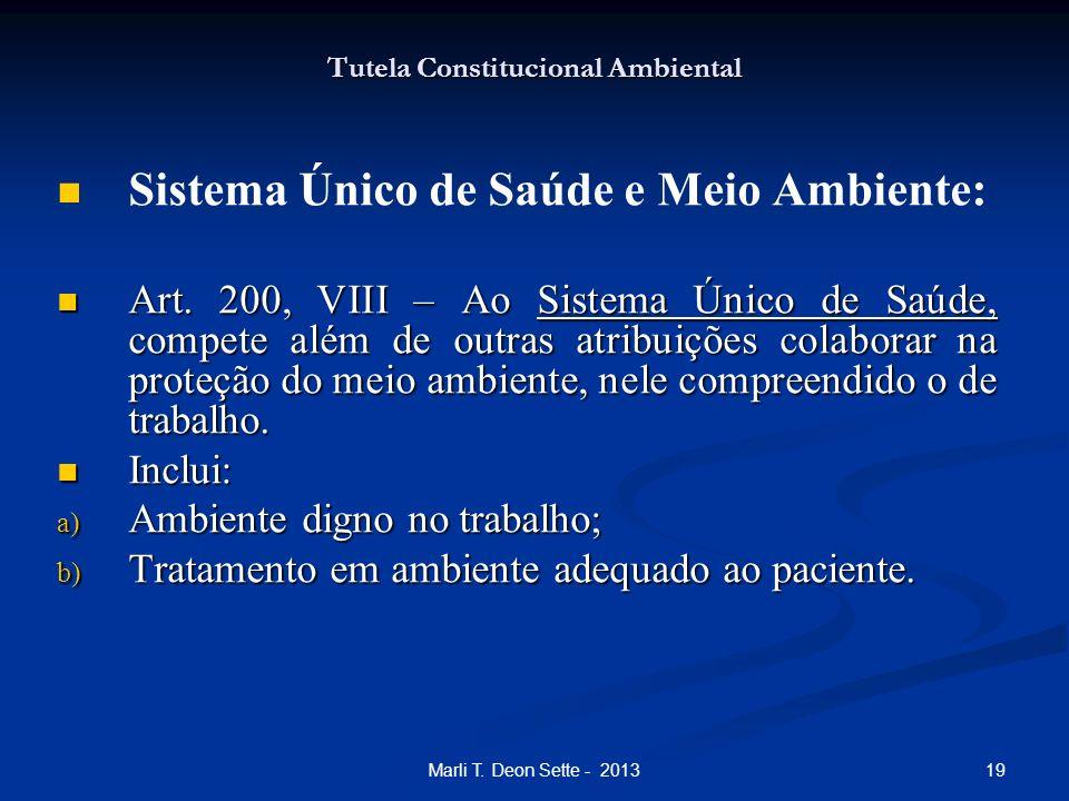 19Marli T. Deon Sette - 2013 Tutela Constitucional Ambiental Sistema Único de Saúde e Meio Ambiente: Art. 200, VIII – Ao Sistema Único de Saúde, compe