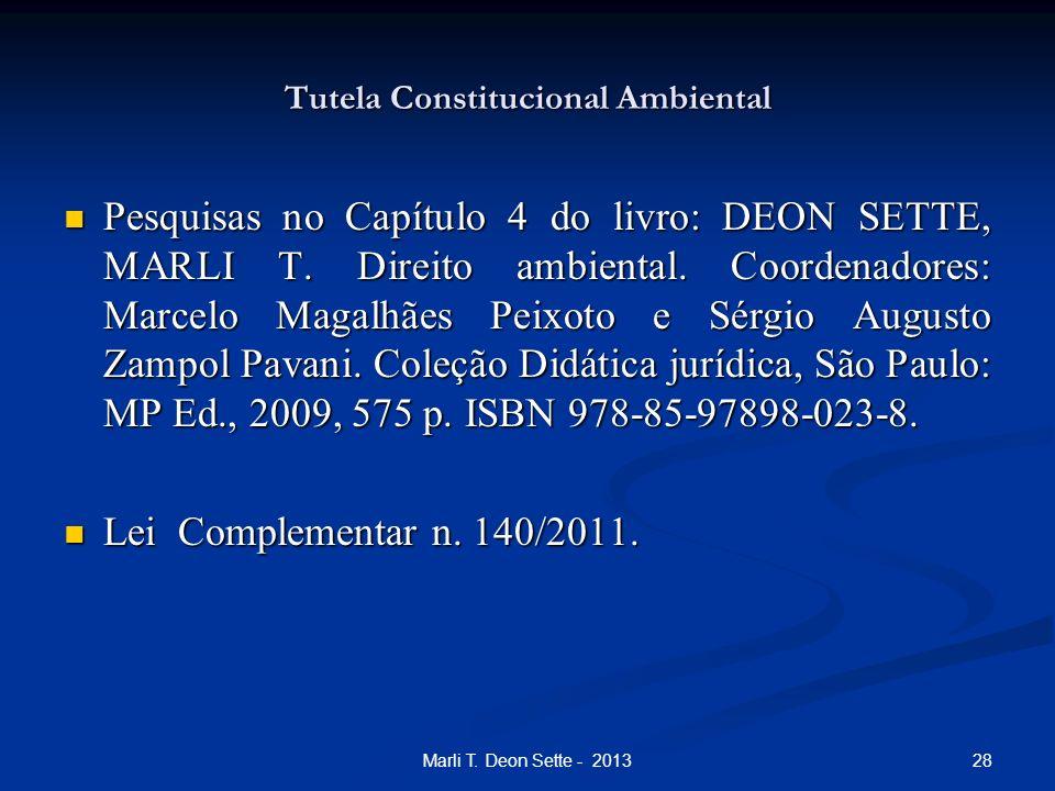 28Marli T. Deon Sette - 2013 Tutela Constitucional Ambiental Pesquisas no Capítulo 4 do livro: DEON SETTE, MARLI T. Direito ambiental. Coordenadores: