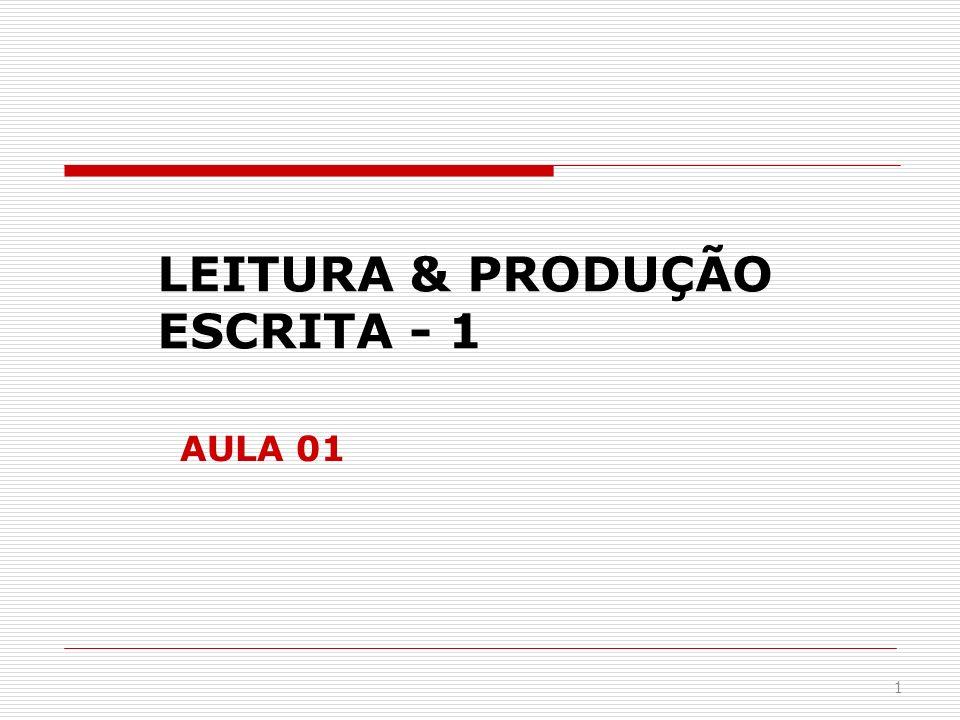 1 LEITURA & PRODUÇÃO ESCRITA - 1 AULA 01